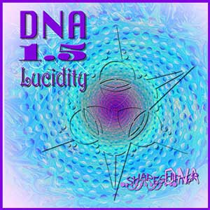 DNA 1.5 Lucidity | ShapeshifterDNA